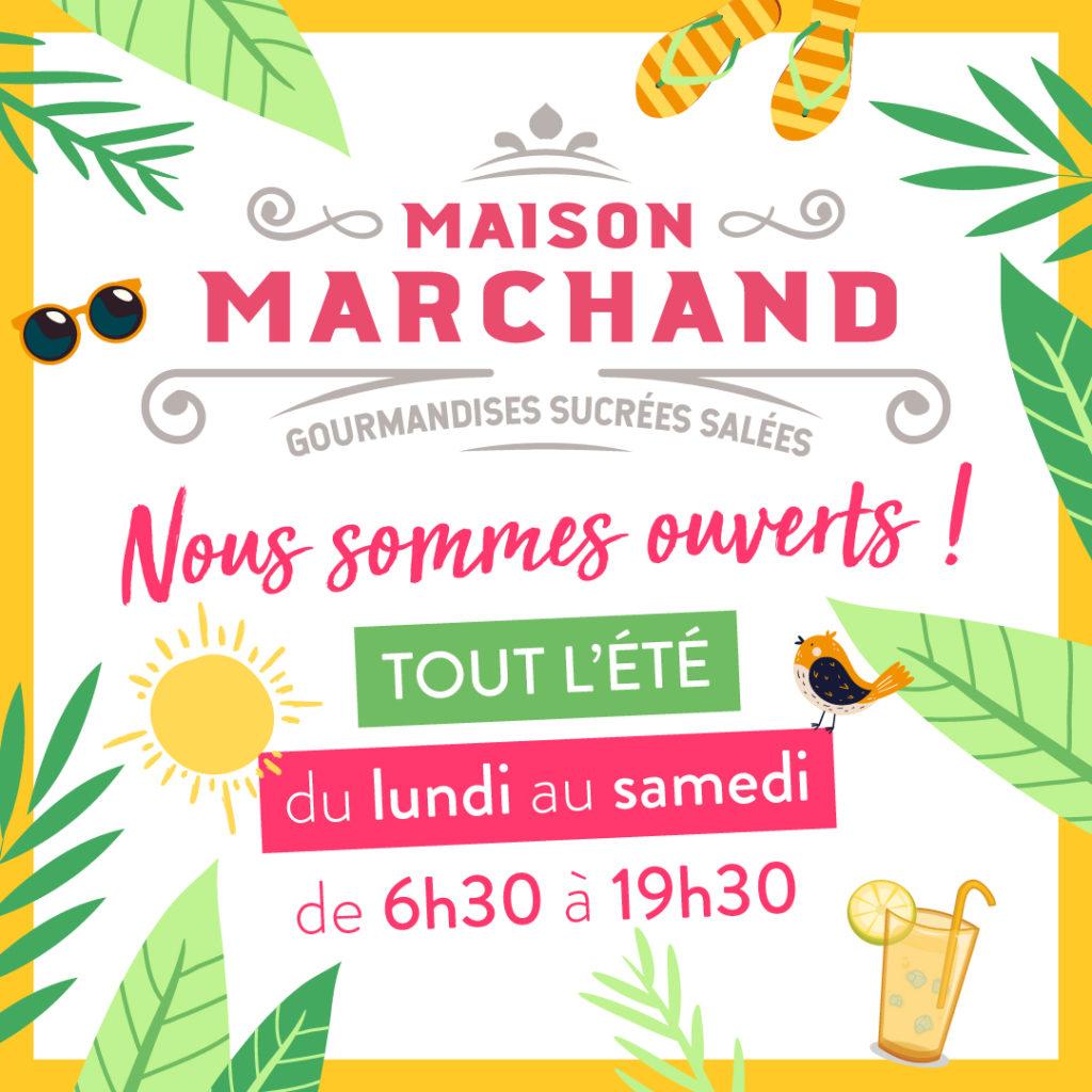 LA MAISON MARCHAND RESTE OUVERTE TOUT L'ÉTÉ ☀️